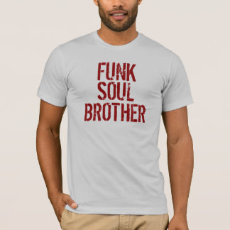 FUNK SOUL BROTHER TEE