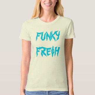 FUNKY FRE$H T-Shirt