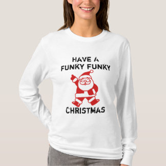 Funky Funky Christmas T-Shirt