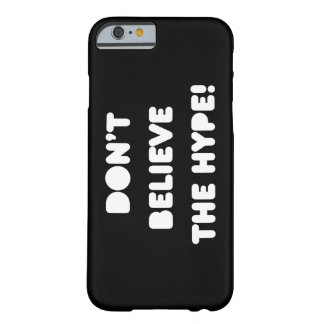 funky quotes don't believe the hype iphone cover