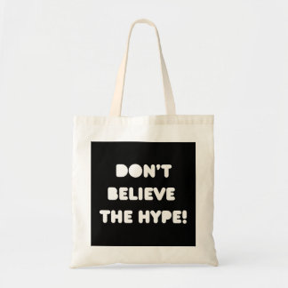 funky quotes don't believe the hype tote bag