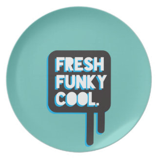 funky quotes fresh funky cool melamine plate