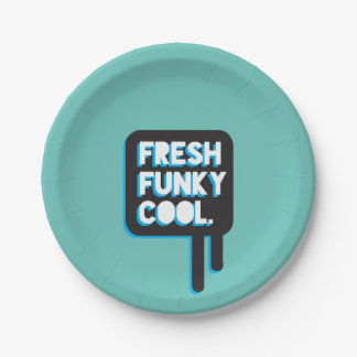 funky quotes fresh funky cool paper plate