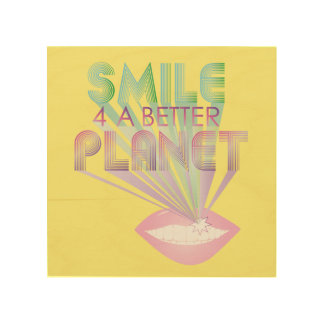 funky quotes smile 4 a better planet wood wall art