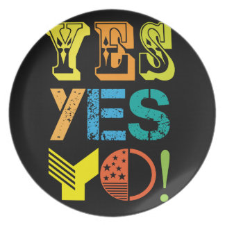 funky quotes yes Melamine Plate