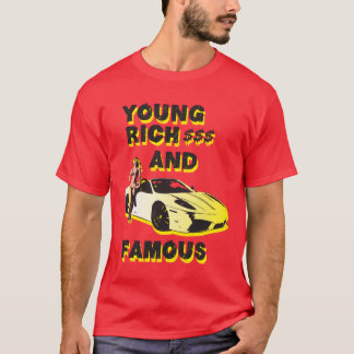 funky quotes young rich & famous T-shirt