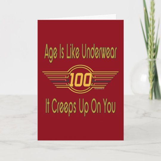 Funny 100th Birthday Gifts Age Is Like Underwear Card