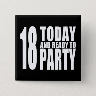 Funny 18th Birthdays : 18 Today and Ready to Party 15 Cm Square Badge