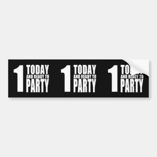 Funny 1st Birthdays : 1 Today and Ready to Party Bumper Stickers