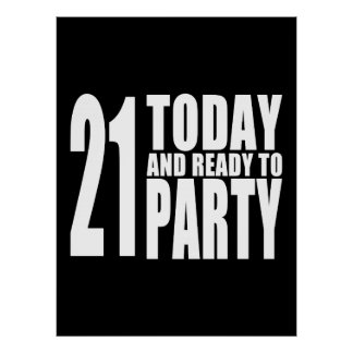 Funny 21st Birthdays : 21 Today and Ready to Party Print