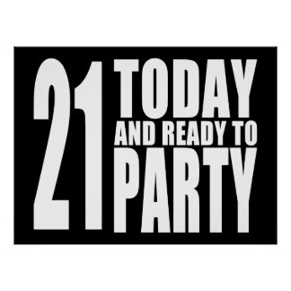Funny 21st Birthdays 21 Today and Ready to Party Posters