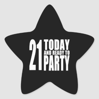 Funny 21st Birthdays : 21 Today and Ready to Party Star Sticker