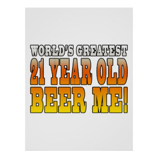 Funny 21st Birthdays : Worlds Greatest 21 Year Old Poster