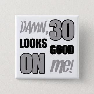 Funny 30th Birthday Gag Gift 15 Cm Square Badge