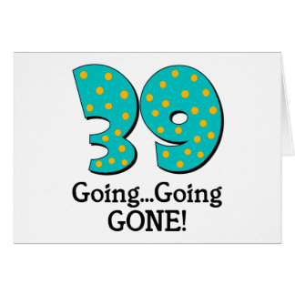 Funny 39th Birthday Gift Cards