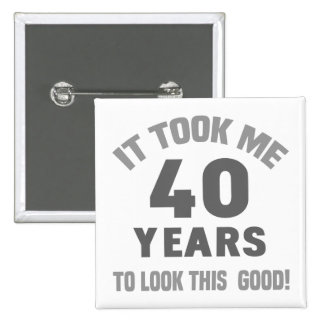Funny 40th Birthday 15 Cm Square Badge