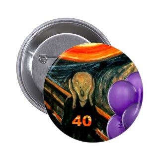 Funny 40th Birthday Pinback Buttons