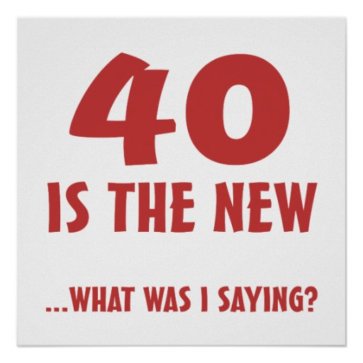 Funny 40th Birthday Gag Gifts Poster