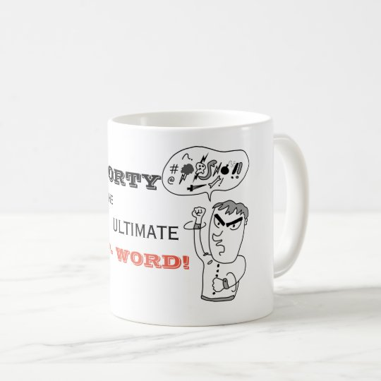 Funny 40th Birthday Mug FORTY The Ultimate F