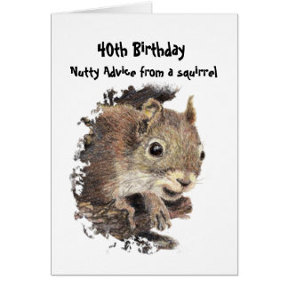 Funny 40th  Old Age Birthday Squirrel Advice Greeting Card