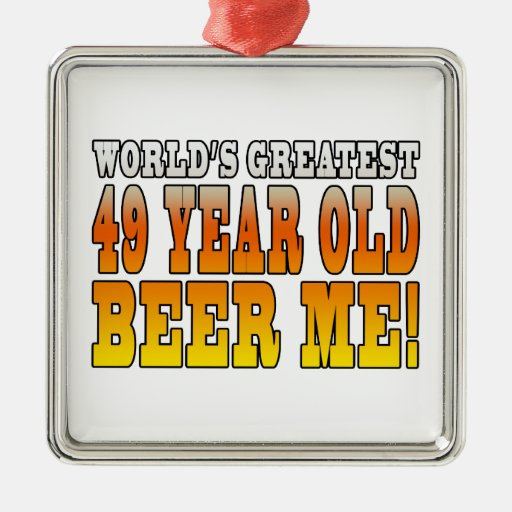 Funny 49th Birthdays : Worlds Greatest 49 Year Old Christmas Ornaments