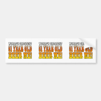 Funny 51st Birthdays Worlds Greatest 51 Year Old Bumper Stickers