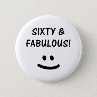 Funny 60th Birthday Gifts 6 Cm Round Badge