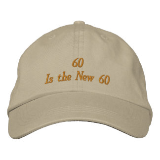 Funny 60th Birthday Hat - 60 Is the New 60 Cap Embroidered Hats