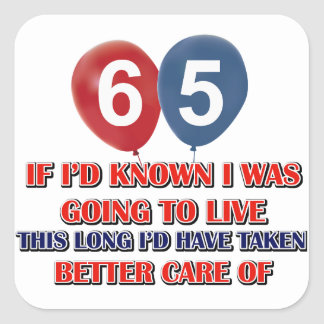 Funny 65 year old birthday square sticker
