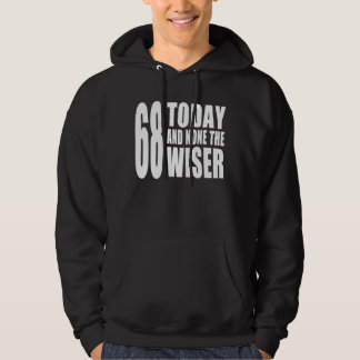 Funny 68th Birthdays : 68 Today and None the Wiser Hoodie