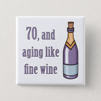 Funny 70th Birthday Gift Ideas 15 Cm Square Badge