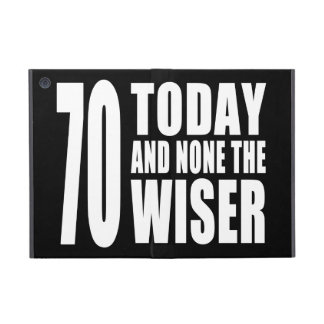Funny 70th Birthdays : 70 Today and None the Wiser Cases For iPad Mini