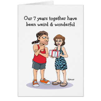 Funny 7th Anniversary Card: Weird and Wonderful Card