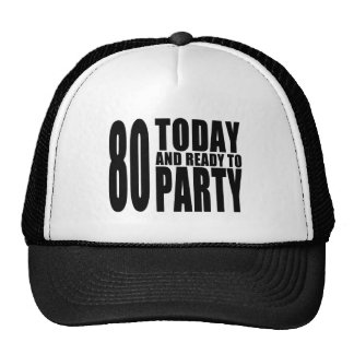 Funny 80th Birthdays : 80 Today and Ready to Party Hats