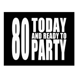 Funny 80th Birthdays : 80 Today and Ready to Party Postcard