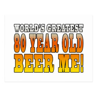 Funny 80th Birthdays Worlds Greatest 80 Year Old Post Cards