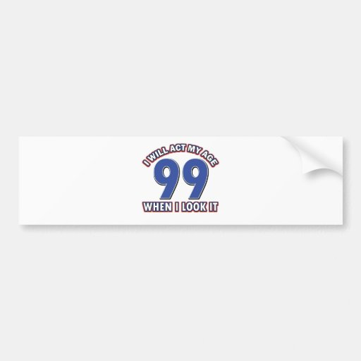 Funny 90 year old designs bumper stickers