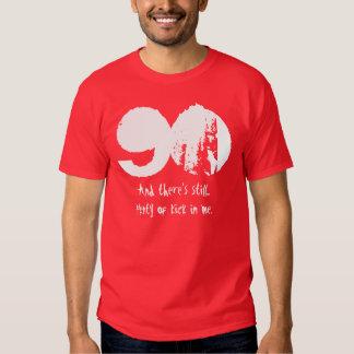 Funny 90th Birthday Gift  Plenty of Kick Tee Shirt