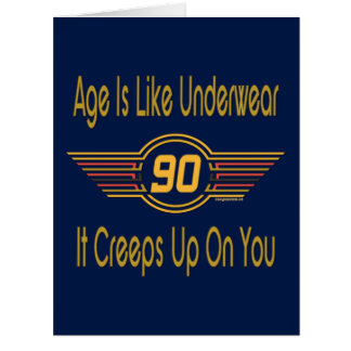 Funny 90th Birthday Gifts. Age is like underwear Big Greeting Card