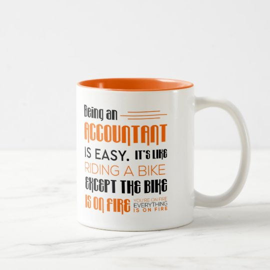 Funny Accountant Gift -Being An Accountant is Easy