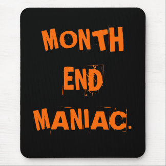 Funny Accounting Nickname - Month End Maniac Mouse Mat