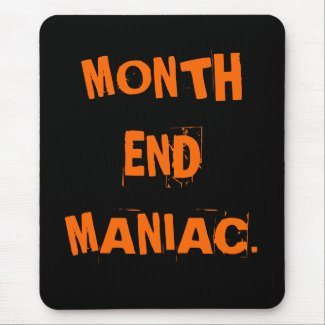 Funny Accounting Nickname - Month End Maniac Mousemats