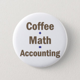 Funny Accounting Saying 6 Cm Round Badge