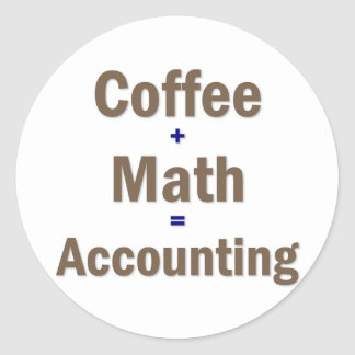 Funny Accounting Saying Round Stickers