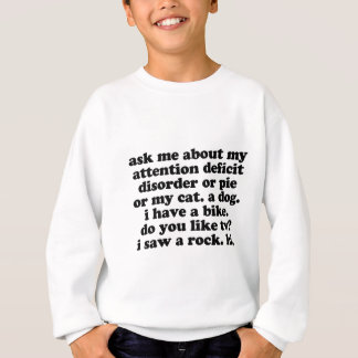 Funny ADD ADHD Quote Sweatshirt