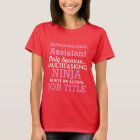 Funny Administrative Assistant T-Shirt