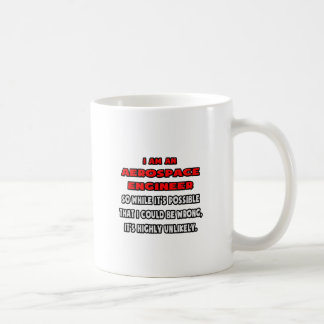 Funny Aerospace Engineer .. Highly Unlikely Basic White Mug