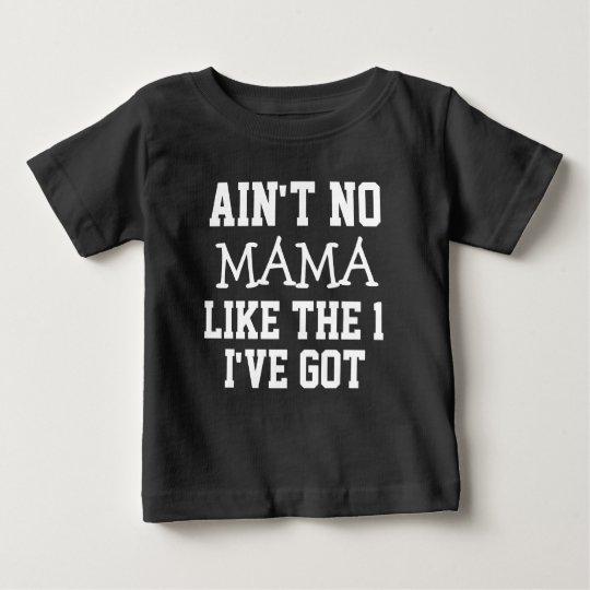 Funny Ain't no Mama like the 1 I've