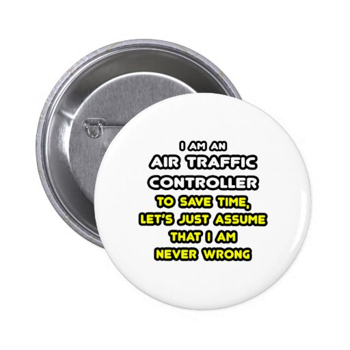 Funny Air Traffic Controller T-Shirts Pinback Button