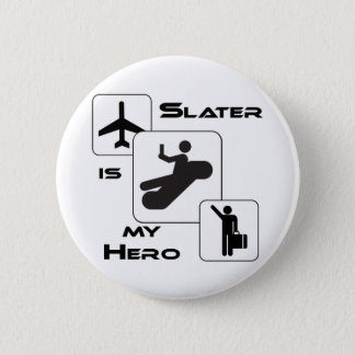 Funny Airline T-shirt Slater is my Hero 6 Cm Round Badge